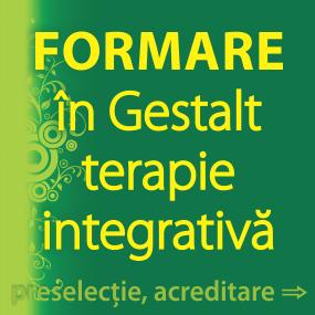 Formare de baza sau complementara Metoda Gestalt terapie integrativa